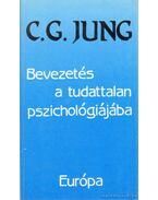 Bevezetés a tudattalan pszichológiájába - Carl Gustav Jung