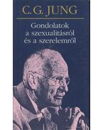 Gondolatok a szexualitásról és a szerelemről - Carl Gustav Jung