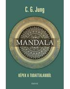 Mandala - Képek a tudattalanból - Carl Gustav Jung