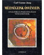 Mélységeink ösvényein - Carl Gustav Jung