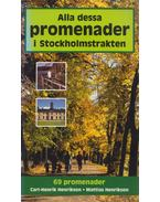 Alla dessa promenader i Stockholmstrakten - Carl-Henrik Henrikson, Mattias Henrikson