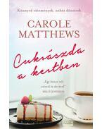 Cukrászda a kertben - Carole Matthews