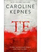 Te - Caroline Kepnes