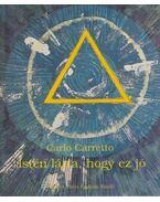 Isten látta, hogy ez jó - Carretto,Carlo