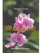 100 nap Szeretet - Carruth, Thomas A.
