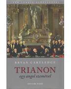 Trianon egy angol szemével - Cartledge, Bryan