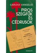 Piros szegfűk és cédrusok - Caruha Vangelió