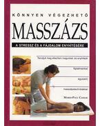 Könnyen végezhető masszázs - A stressz és a fájdalom enyhítésére - Cassar, Mario-Paul