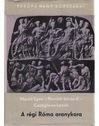 A régi Róma aranykora - Castiglione László, Maróti Egon, Horváth István K.