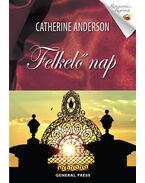 Felkelő nap - Catherine Anderson