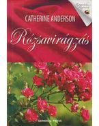 Rózsavirágzás - Catherine Anderson
