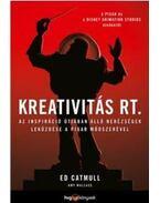 Kreativitás Rt. - Catmull, Ed ,  Wallace, Amy