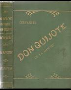 Don Quijote de la Mancha. A spanyol eredetiből készült fordítása után az ifjúság számára átdolgozta: Győry Vilmos. Második kiadás. - Cervantes Saavedra, Miguel de