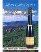 Die Weingastronomie der Balaton-Region - Cey-Bert Róbert Gyula