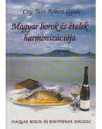 Magyar borok és ételek harmonizációja - Cey-Bert Róbert Gyula