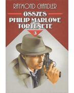 Raymond Chandler összes Philip Marlowe története III. - Raymond Chandler