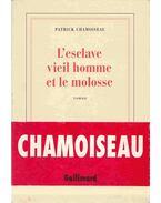L'esclave vieil homme et le molosse - Chamoiseau, Patrick