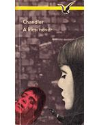 A kicsi nővér - Raymond Chandler