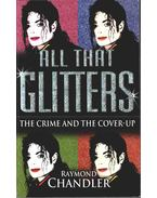 All That Glitters - Raymond Chandler