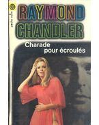 Charade pour écroulés - Raymond Chandler