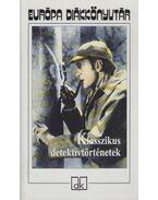 Klasszikus detektívtörténetek - Raymond Chandler, CHESTERTON, G.K., Agatha Christie, Charles Dickens, Edgar Allan Poe, Georges Simenon, Josef Skvorecky, Sir Arthur Conan Doyle