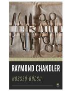 Hosszú búcsú - Raymond Chandler