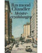 Meistererzählungen - Raymond Chandler