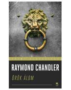 Örök álom - Raymond Chandler