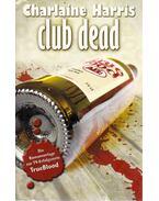 Club Dead - Charlaine Harris