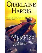 Vampire Schlafen Fest - Charlaine Harris