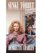 Senki többet - Charles, Henriette