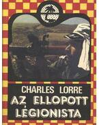 Az ellopott légionista - CHARLES LORRE