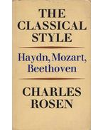 The Classical Style: Haydn, Mozart, Beethoven - Charles Rosen