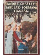 Fabulák, formák, figurák - Chastel, André