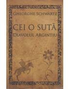 Cei o Suta diavolul argintiu - Cheorghe Schwartz