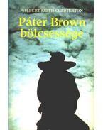 Páter Brown bölcsessége - Chesterton, Gilbert K.