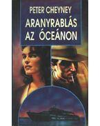Aranyrablás az óceánon - Cheyney, Peter