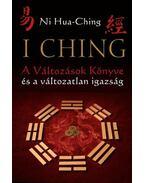I Ching - A Változások Könyve és a változatlan igazság - ching