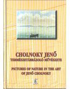 Cholnoky Jenő természetábrázoló művészete (dedikált) - Kubassek János