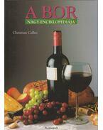 A bor nagy enciklopédiája - Christian Callec