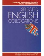 Selected English Collocations - Christian Douglas Kozlowska, Halina Dzierzanowska