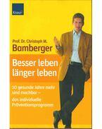 Besser leben - länger leben - Christoph M. Bamberger