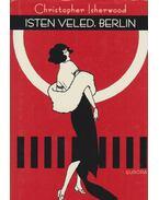 Isten veled, Berlin - Christopher Isherwood