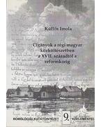 Cigányok a régi magyar közköltészetben a XVII. századtól a reformkorig - Küllős Imola