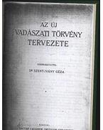 Az új vadászati törvény tervezete - Szent-Ivány Géza Dr. (szerk)