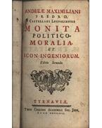 Monita politico-moralia, et icon ingeniorum - Andreae Maximiliani Fredro