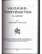 Vadásztörténetek III. kötet - Mátrai Gyula