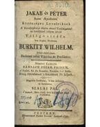 Jakab és Péter szent apostolok közönséges leveleinek, a keresztyéni életre oktató tanúságokkal és intésekkel tellyes rövd világosítása - Burkitt Wilhelm