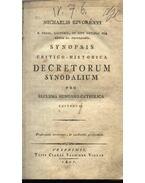 Synopsis critico-historica decretum synodalium pro ecclesia hungarico-catholica - Szvorényi Mihály