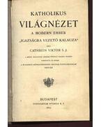 Katholikus világnézet - Cathrein Viktor S.J.
